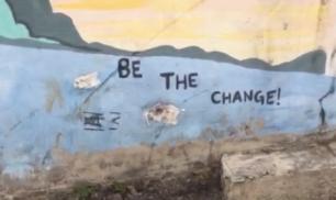 "Street Art! ""Be the change!"""